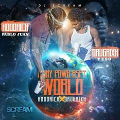 Mony Powr Rspt World - HoodRich Pablo Juan, Drugrixh Peso