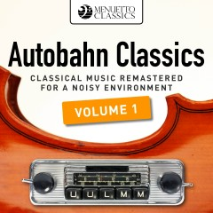 Autobahn Classics, Vol. 1 (Classical Music Remastered for a Noisy Environment)