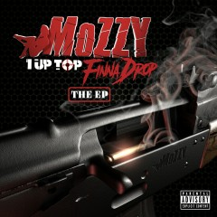 1 Up Top Finna Drop - Mozzy
