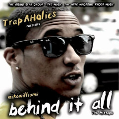 Behind It All - Mike Williams