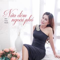 Nửa Đêm Ngoài Phố - Thùy Trang Huỳnh