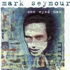 One Eyed Man - Mark Seymour