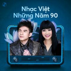 Nhạc Việt Những Năm 90 - Đan Trường, Phương Thanh, Cẩm Ly, Lam Trường