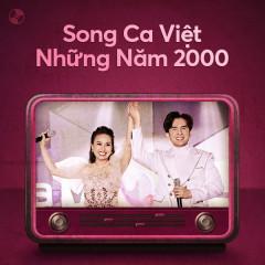 Song Ca Việt Những Năm 2000 - Various Artists