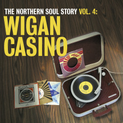 The Northern Soul Story Vol.4: Wigan Casino - Various Artists