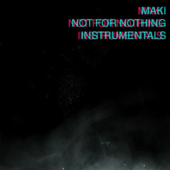 Not for Nothing (Instrumentals) - Maki