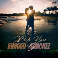 With You - Shaggy, Sanchez