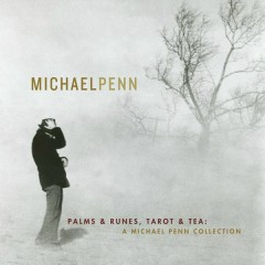 Palms & Runes, Tarot & Tea: A Michael Penn Collection - Michael Penn