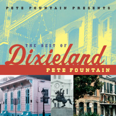Pete Fountain Presents The Best Of Dixieland: Pete Fountain - Pete Fountain