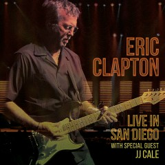 Live in San Diego - Eric Clapton, JJ Cale