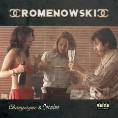 Champagne & Cocaine - Romenowski