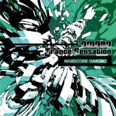 OMORO Trance Sensation - HARDCORE OMORO