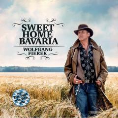 Sweet Home Bavaria - Wolfgang Fierek