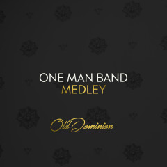 One Man Band - Medley - Old Dominion