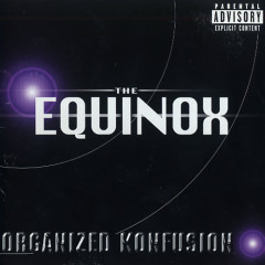 The Equinox - Organized Konfusion