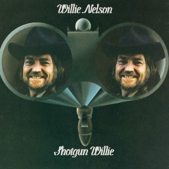 Shotgun Willie - Willie Nelson