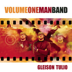 Volume One Man Band - Gleison Túlio
