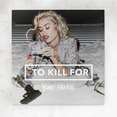 To Kill For - Bobby Brackins
