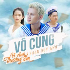 Vô Cùng 2 (Vì Anh Thương Em) (Single) - Phan Duy Anh