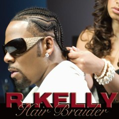 Hair Braider (Main Version) - R. Kelly