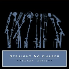 Six Pack: Volume 2 - Straight No Chaser