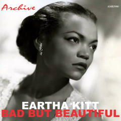 Bad but Beautiful - Eartha Kitt