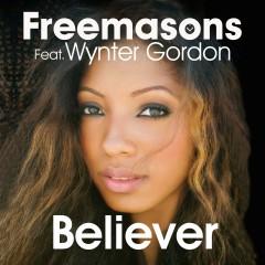 Believer (feat. Wynter Gordon) - Freemasons, Wynter Gordon