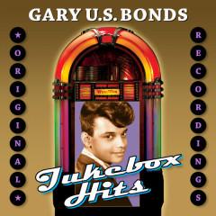 Jukebox Hits - Gary U.S. Bonds