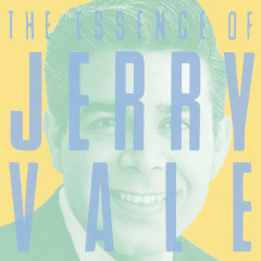 The Essence Of Jerry Vale