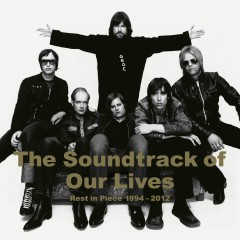 Rest In Piece 1994 - 2012 - The Soundtrack of Our Lives