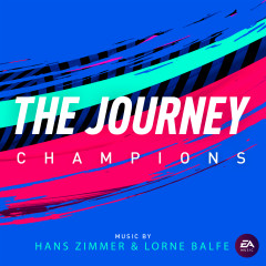 The Journey: Champions (Original Soundtrack) - Hans Zimmer, Lorne Balfe, EA Games Soundtrack