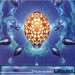 Liquid - Tribeadelic Records - Various Artists