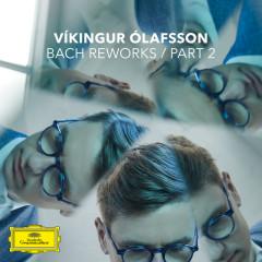Bach Reworks (Pt. 2) - Víkingur Ólafsson