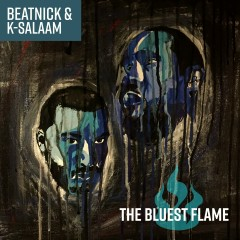 The Bluest Flame - Beatnick & K-Salaam