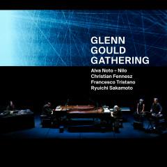 Glenn Gould Gathering - Alva Noto, Nilo, Christian Fennesz, Francesco Tristano, Ryuichi Sakamoto