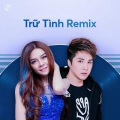 Nhạc Trữ Tình Remix - Saka Trương Tuyền, Lâm Chấn Khang, Quách Tuấn Du, Khưu Huy Vũ
