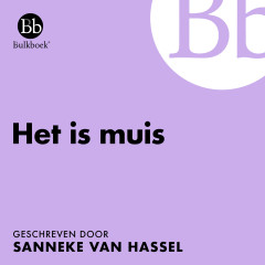 Het is muis (Geschreven door Sanneke van Hassel) - Bulkboek, Hanna van Vliet