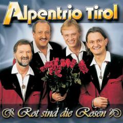 Rot Sind Die Rosen - Alpentrio Tirol