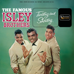Twisting And Shouting - The Isley Brothers