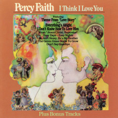 I Think I Love You (Bonus Tracks) - Percy Faith & His Orchestra and Chorus