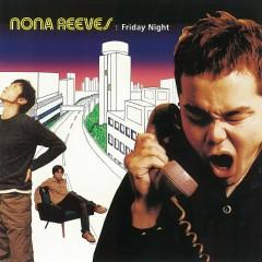 FRIDAY NIGHT - NONA REEVES
