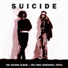 The Second Album + The First Rehearsal Tapes - Suicide