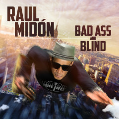 Bad Ass and Blind - Raul Midon