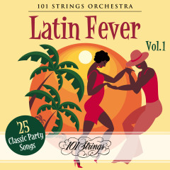 Latin Fever: 25 Classic Party Songs, Vol. 1