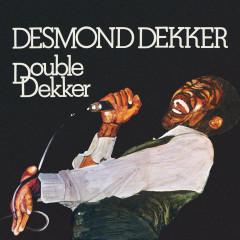 Double Dekker (Expanded Version) - Desmond Dekker