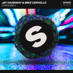 EDM Bubble (Single) - Jay Hardway, Mike Cervello