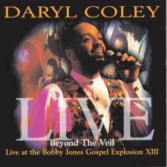 Beyond The Veil: Live At Bobby Jones Gospel Explosion XIII - Daryl Coley
