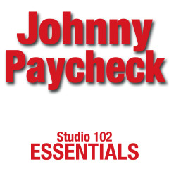 Johnny Paycheck: Studio 102 Essentials - Johnny Paycheck