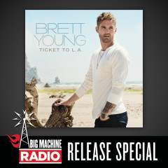 Ticket To L.A. (Big Machine Radio Release Special) - Brett Young