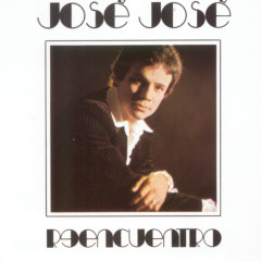 Reencuentro - Jose Jose